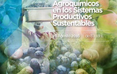 1º Jornadas Técnicas: «Agroquímicos en los Sistemas Productivos Sustentables».