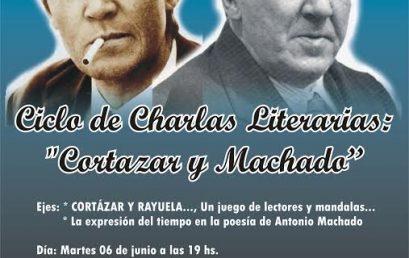 Ciclo de «Charlas Literarias»: Cortázar y Machado