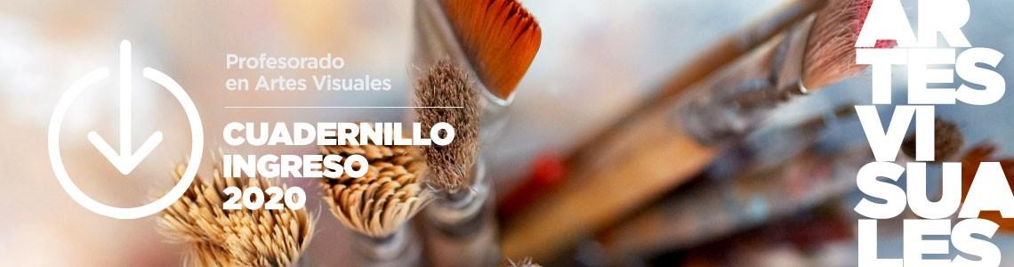 Cuadernillo Artes Visuales / Ingreso 2020